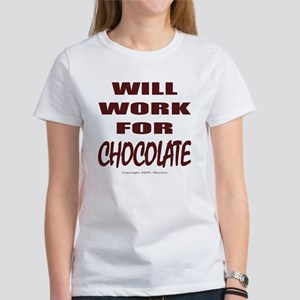 Will Work For Chocolate Women's T-Shirt